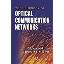 The Handbook of Optical Communication Networks (Electrical Engineering Handbook)