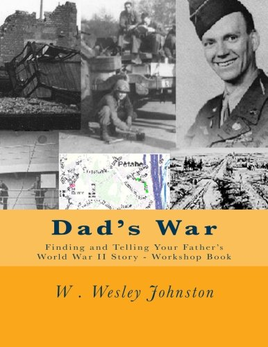 Dad's War: Finding and Telling Your Father's World War II Story - Workshop - Finding Dad Your
