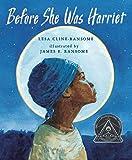 Before She was Harriet (Coretta Scott King Illustrator Honor Books)