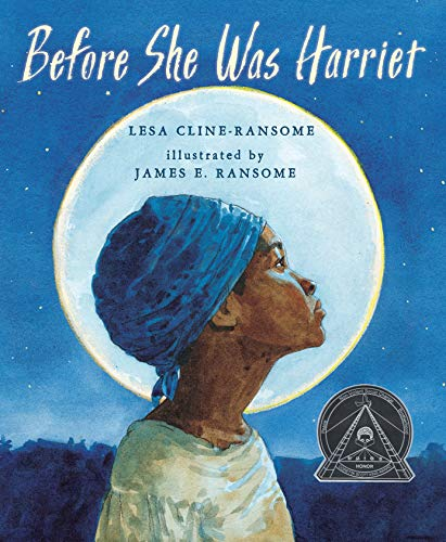 Before She Was Harriet por Lesa Cline-Ransome