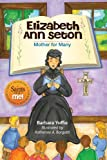 Elizabeth Ann Seton: Mother for Many (Saints and Me!)