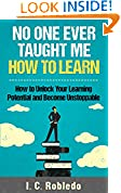 No One Ever Taught Me How to Learn