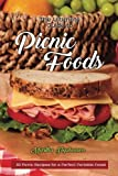 The Ultimate Guide to Picnic Foods: 30 Picnic Recipes for a Perfect Portable Feast