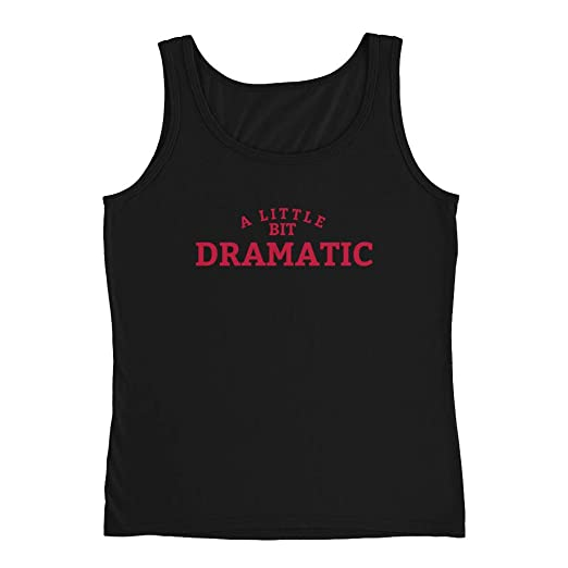 a90d3fef9580a2 Amazon.com  A Little Bit Dramatic Shirt for Mean Girls Ladies  Tank   jeff renshaw  Clothing