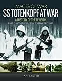 SS Totenkopf at War: A History of the Division
