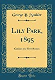 Amazon / Forgotten Books: Lily Park, 1895 Gardens and Greenhouses Classic Reprint (George B. Moulder)