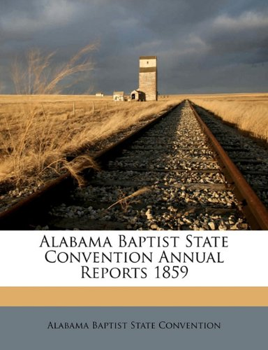 Alabama Baptist State Convention Annual Reports 1859 pdf