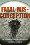 Fatal Misconception, Matthew Connelly, 0674024230