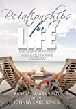 Relationships for Life, Richard Marks, 1452082065