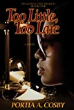 Too Little, Too Late (Situations & Circumstances Book 1)