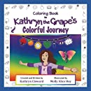 Coloring Book for Kathryn the Grape's Colorful Journey (Coloring Books of Kathryn the Grape's Affirmation Series)