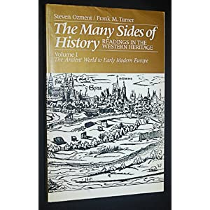 The Many Sides of History: Readings in the Western Heritage : The Ancient World to Early Modern Europe