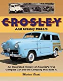 Crosley and Crosley Motors: An Illustrated History of America's First Compact Car and the Company that Built It