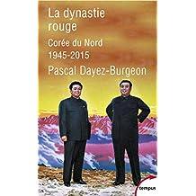 La dynastie rouge - Nº 628: Corée du Nord 1945-2015