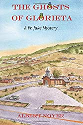 The Ghosts of Glorieta: A Fr. Jake Mystery