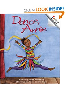 Dance, Annie (Rookie Readers: Level A) Dawn Friedman and Nicole In Den Bosch