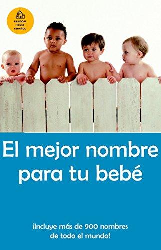 El mejor nombre para tu bebé (Spanish Edition) ()