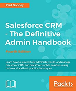 Amazon salesforce crm the definitive admin handbook fourth salesforce crm the definitive admin handbook fourth edition by goodey paul fandeluxe Choice Image