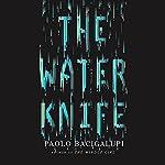 The Water Knife | Paolo Bacigalupi