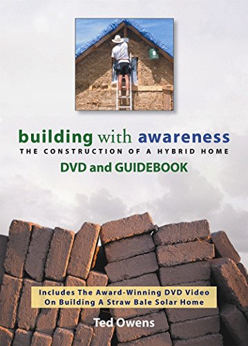 (Building with Awareness: The Construction of a Hybrid Home DVD and Guidebook)