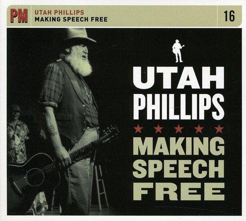 CD : Utah Phillips - Making Speech Free (CD)