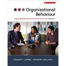 Organizational Behaviour: Improving Performance and Commitment in the Workplace