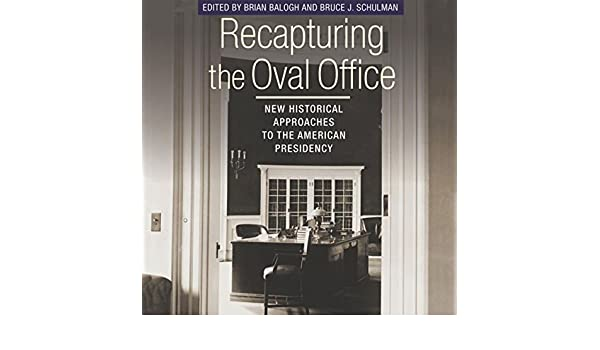 recapturing oval office. amazoncom recapturing the oval office new historical approaches to american presidency miller center of public affairs books audible audio e
