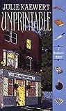 img - for Unprintable by Julie Kaewert (1998-11-03) book / textbook / text book