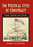 The Political Style of Conspiracy, Michael William Pfau, 0870137603
