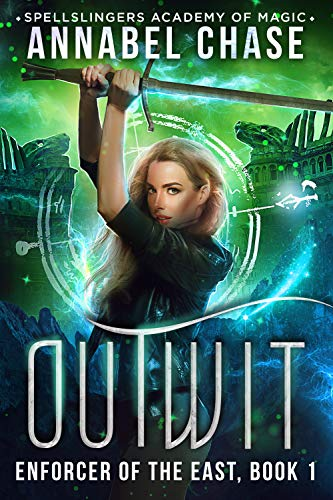 Outwit: Spellslingers Academy of Magic (Enforcer of the East Book 1) by [Chase, Annabel]