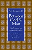 img - for Between God and Man: Six Sermons on the Priestly Office (Medieval Texts in Translation) book / textbook / text book