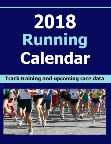 2018 Running Calendar: Keep record of your running training data in the...