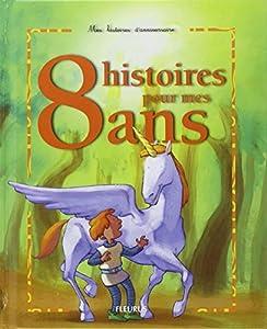 """Afficher """"8 histoires pour mes 8 ans"""""""
