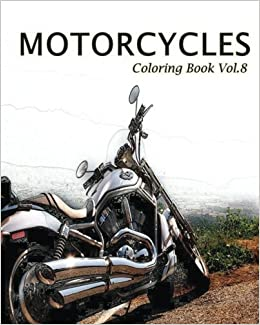 Amazon.com: MOTORCYCLES : Coloring Book Vol.8 (Volume 8 ...