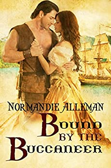 Bound by the Buccaneer (Pirates of the Jolie Rouge Book 2) by [Alleman, Normandie]