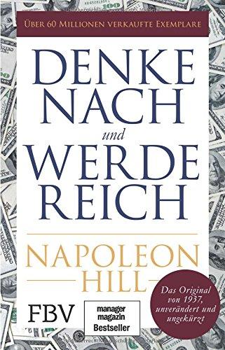 Denke nach und werde reich: Das Original von 1937 - unverändert und ungekürzt Taschenbuch – 12. März 2018 Napoleon Hill FinanzBuch Verlag 395972084X Erfolg - Misserfolg
