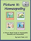 Picture It: Homeopathy: A Picture-Based Guide to Homeopathic Remedies and Personalities