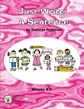 Just Write: A Sentence (Just Write)