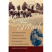 Loyal but French: The Negotiation of Identity by French-Canadian Descendants in the United States
