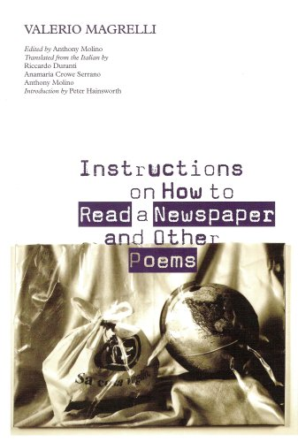 Instructions on How To Read a Newspaper and Other Poems (Contemporary Italian Poets in Translation) (Italian and English Edition) by Chelsea Editions