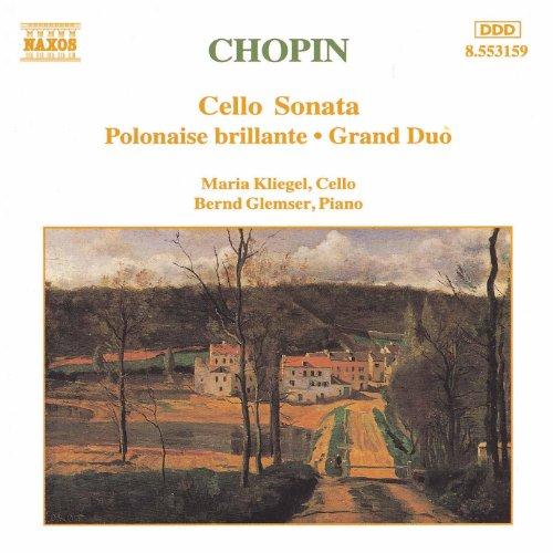 Chopin: Cello Sonata / Polonaise Brillante, Op. 3 / Grand (Grand Sonata)
