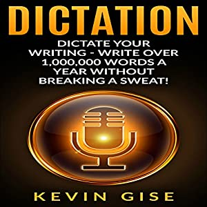 Dictation: Dictate Your Writing Audiobook