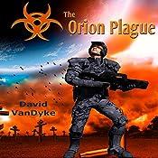 The Orion Plague: Plague Wars Series, Book 6 | David VanDyke