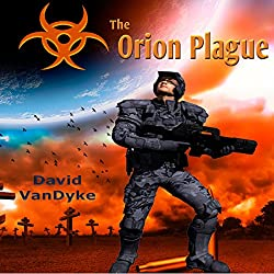 The Orion Plague: Plague Wars Series, Book 6