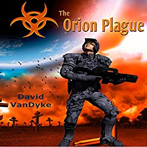 The Orion Plague: Plague Wars Series, Book 6 Audiobook