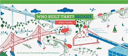 who-built-that-bridges-an-introduction-to-ten-great-bridges-and-their-designers