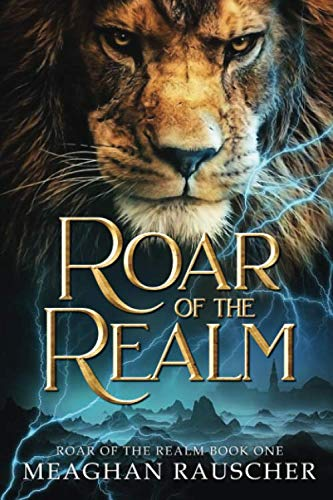 Roar of the Realm by Meaghan Rauscher