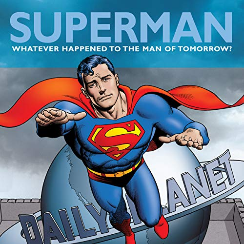 Superman: Whatever Happened to the Man of - The Man Whatever Happened To