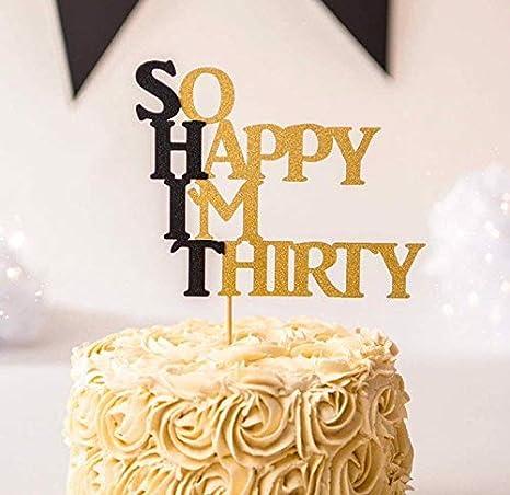 Superb So Happy Im Thirty Cake Topper 30Th Birthday Cake Topper 30Th Funny Birthday Cards Online Drosicarndamsfinfo
