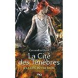 La Cité des Ténèbres - Tome 6: La cité du feu sacré